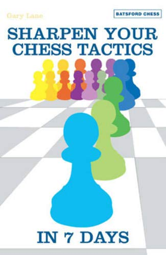 Gary Lane_Sharpen Your Chess Tactics in 7 Days PDF 7d10