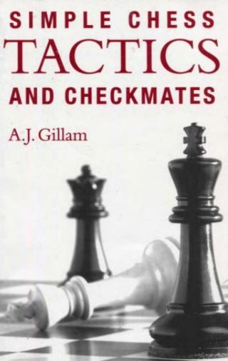 Tony Gillam_Simple Chess Tactics and Checkmates PDF Ajggg10