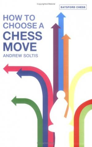 Andrew Soltis - How to Choose a Chess Move PDF+PGN Akkh10