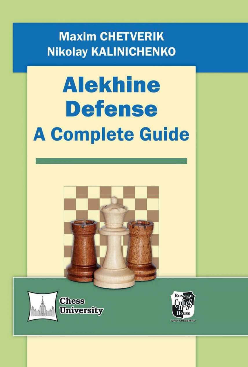 Chetverik and Kalinichenko_Alekhine Defense: A Complete Guide Alek10