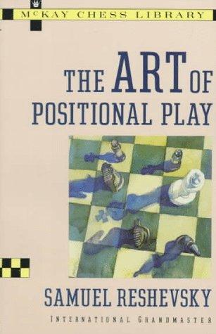 Samuel Reshevsky_The art of positional play PDF+PGN+CBV Art10