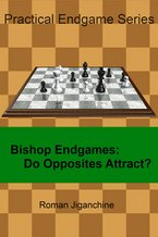 Roman Jiganchine_Bishop Endgames__(PDF+PGN+ePub+Mobi) Beg10