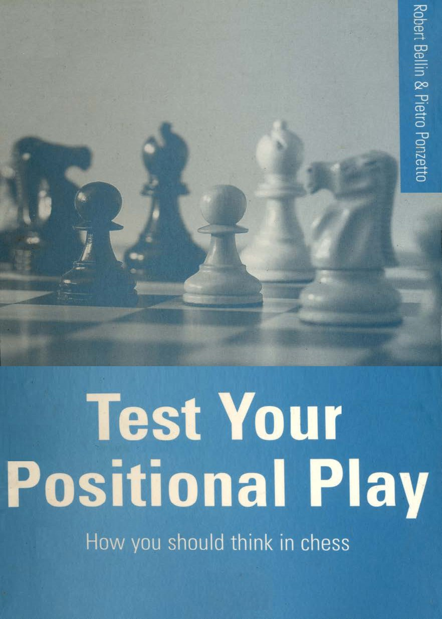 Robert Bellin & Pietro Ponzetto_Test Your Positional Play_pdf Bellu10