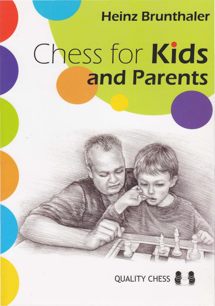 Heinz Brunthaler_Chess for Kids and Parents: From the Start.. Brun10