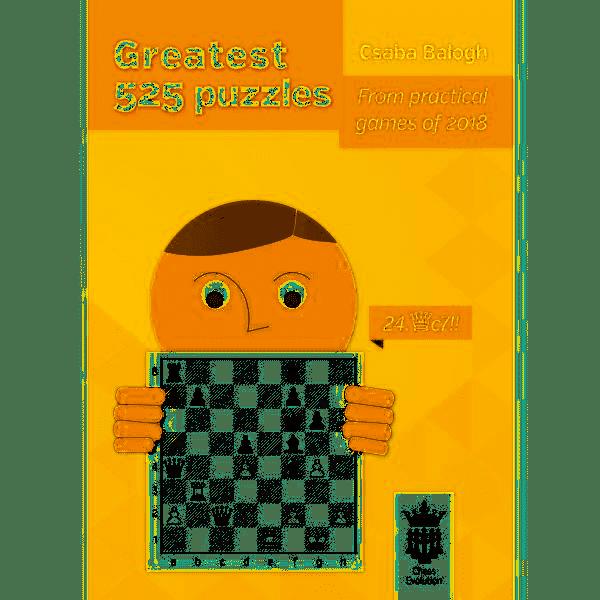 Csaba Balogh_Greatest 525 puzzles from 2018_PDF+PGN+ePub+Mobi  Cb10