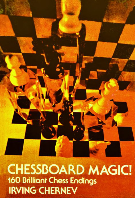Irving Chernev_Chessboard Magic_Collection of 160 Brilliant.. Cher10