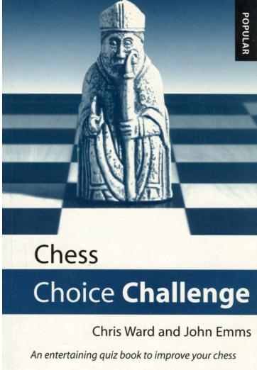 Chris Ward & John Emms_Chess Choice Challenge_An Entertaining Quiz Book Choi10