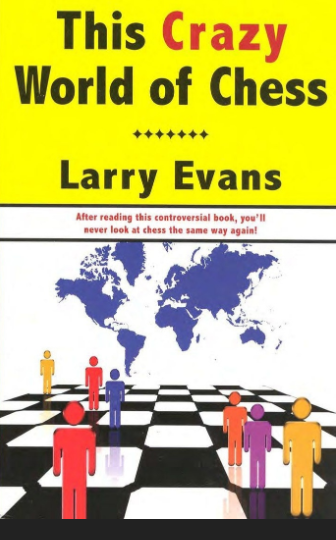 Larry Evans_This Crazy World of Chess Crazy10