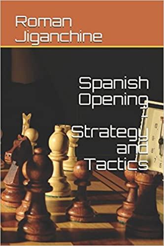 Roman Jiganchine_Spanish Opening Strategy/Tactics_PDF+PGN+ePub+Mobi Dk11