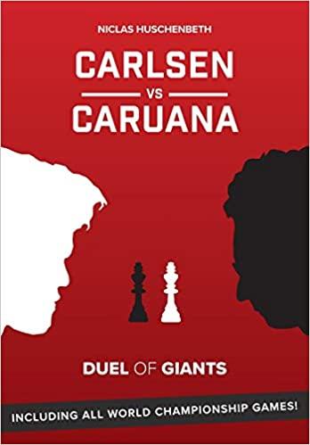 Niclas Huschenbeth_Carlsen vs Caruana_Duel of Giants PDF+PGN+ePub+Mobi Dog10