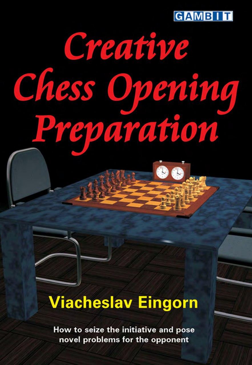 Creative Chess Opening Preparation by Vereslav Eingorn Eng10