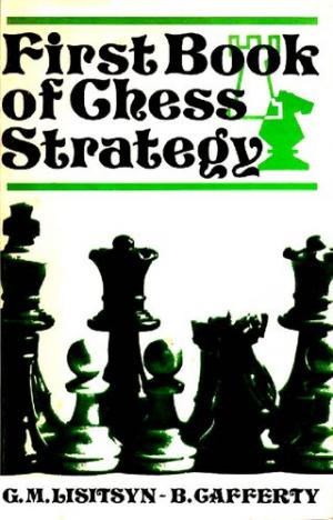 Lisitsyn & Gafferty_First book of chess strategy Fbc10