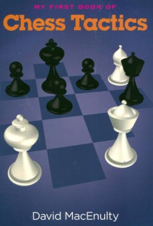 David MacEnulty_My First Book of Chess Tactics Ffd10
