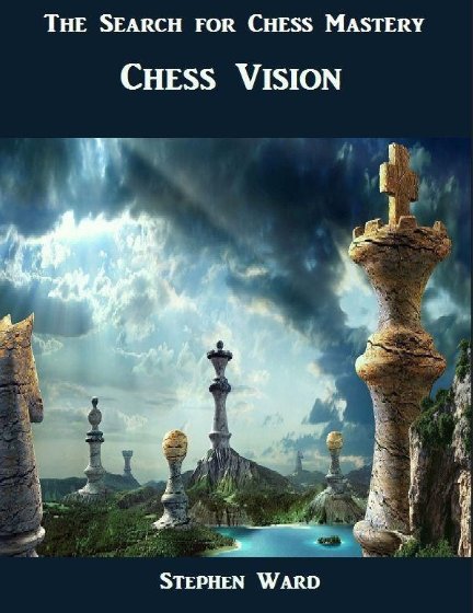 Stephen Ward_The Search for Chess Mastery: Chess Vision and Checkmate edition Ggf10