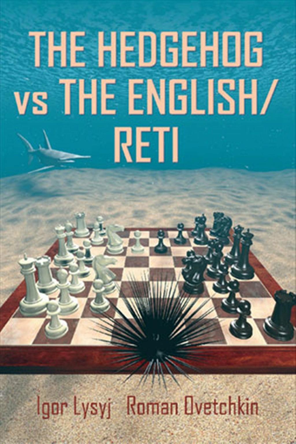 Igor Lysyj and Roman Ovetchkin_The Hedgehog vs the English Reti_PDF+PGN Ggg10