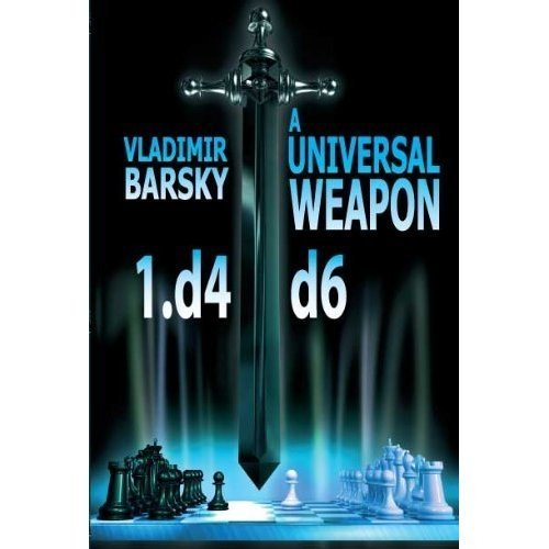 Vladimir Barsky_A Universal Weapon, 1.d4 d6 Ggg12