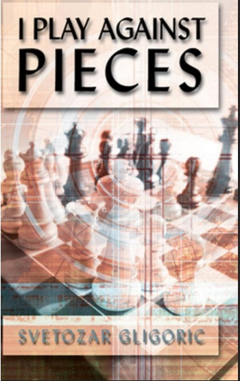 I Play against Pieces - Svetozar Gligoric PDF+PGN Ggg15