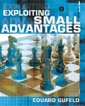 Eduard Gufeld_Exploiting Small Advantages  Guf10