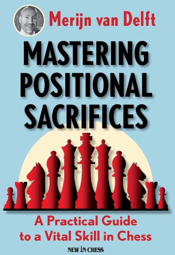 Merijn van Delft_Mastering Positional Sacrifices_(PDF) Gvg10