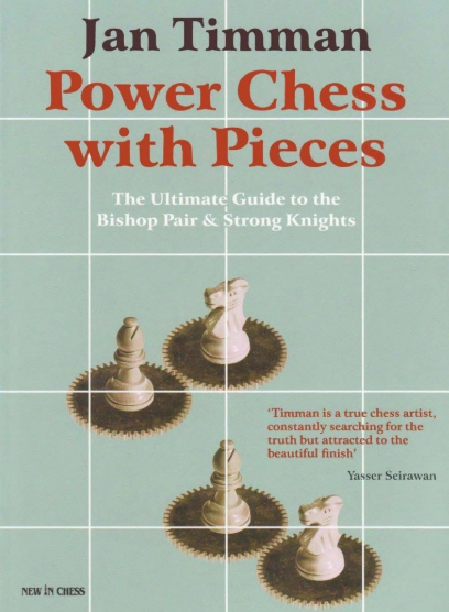 Jan Timman_Power Chess with Pieces: The Ultimate Guide... Jan10