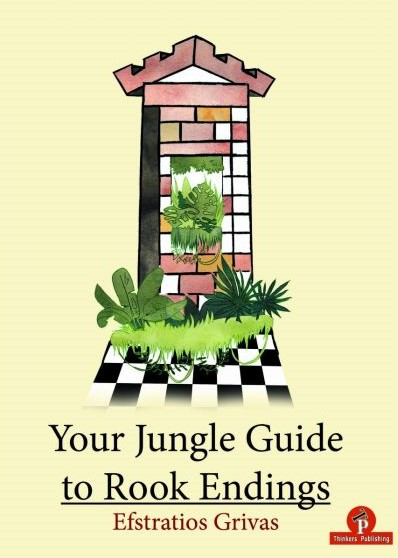Efstratios Grivas_Your Jungle Guide to Rook Endings_PDF+ePub+PGN (2020) Jung10