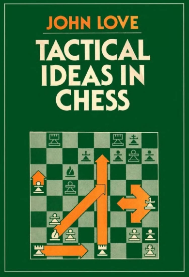 John Love_Tactical Ideas in Chess Love10