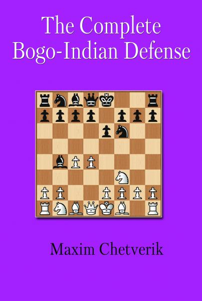 Complete Bogo-Indian Defense_Maxim Chetverik_PDF+PGN+ePub+Mobi_2020 Maxim-10