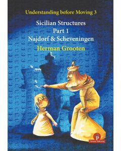 Understanding before Moving 3 Sicilian Structures, Najdorf... P310