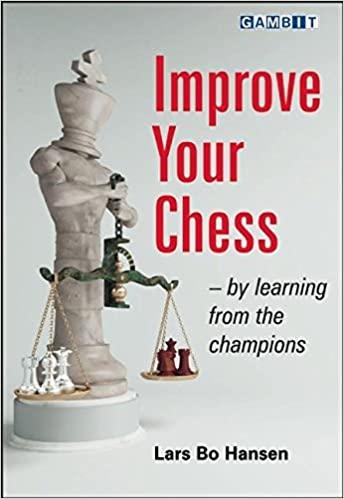 Lars Bo Hansen_Improve Your Chess_Learning from Champions Pari10