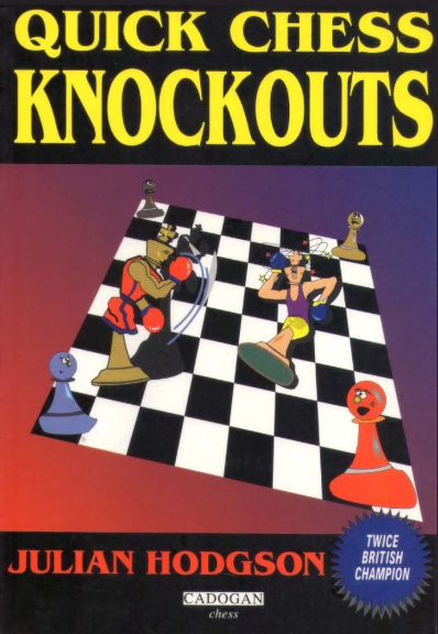 Quick Chess Knockouts by Julian Hodgson Qko10