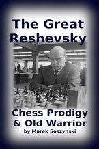 Marek Soszynski_The Great Reshevsky (PDF+PGN+ePub+Mobi) 2020 Resh10