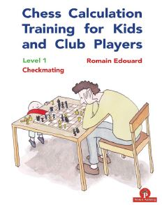 Romain Edouard_Chess Calculation Training_1_Checkmating 2020 (PDF+PGN+ePub+Mobi) Roed10