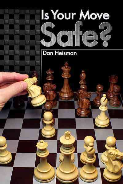 Dan Heisman - Is Your Move Safe? PDF+PGN Safe10