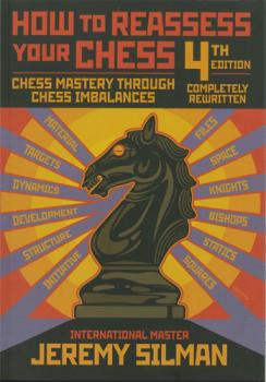 Jeremy Silman_How to reassess your chess 4th edition PDF+PGN Silm10