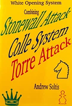 Andrew Soltis_White Opening Sys_Stonewall+Colle+Torre PDF+PGN Solti10