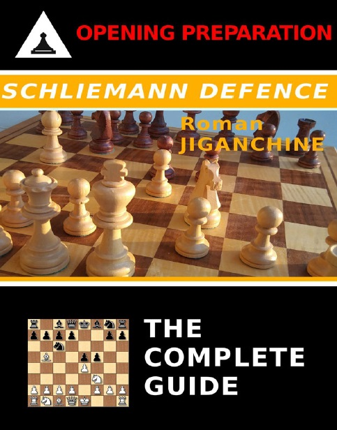 Roman Jiganchine - Schliemann Defence (PDF+PGN+ePub) Suu11