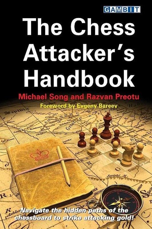 Michael Song & Razvan Preotu_Chess Attacker's Handbook V112