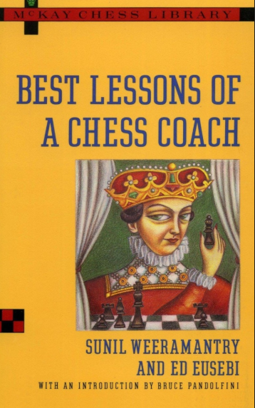 Ed Eusebi & Sunil Weeramantry_Best Lessons of a Chess Coach Weer10