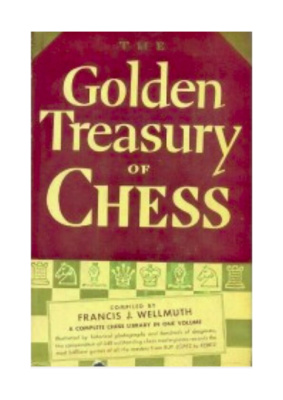Francis Wellmuth_Golden treasury of chess PDF+PGN Wellm10