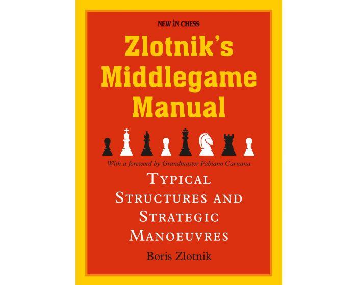 Zlotnik's Middlegame Manual: Typical Structures & ... 2020 Zlotni10
