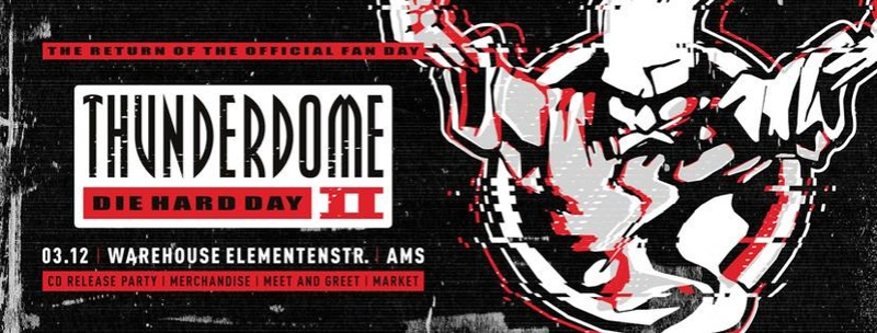 Thunderdome Die Hard Day II + Pandemonium - 3 Décembre 2016 - Amsterdam - NL Thunde10