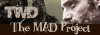 The Walking Dead - The MAD Project