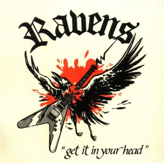 RAVENS Get It In Your Head (1984 - 2017) NO REMORSE Records 14650210