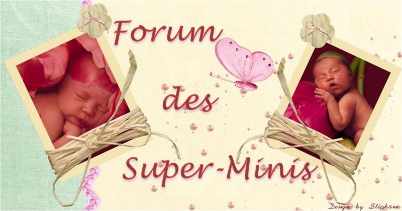 Forum des Super minis