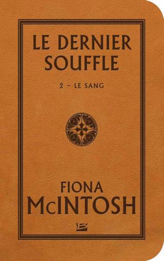 LE DERNIER SOUFFLE (Tome 2) LE SANG de Fiona McIntosh 1608-d11
