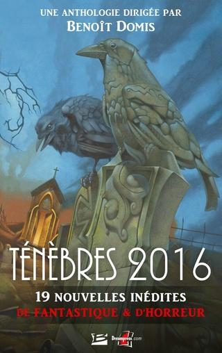 TÉNÈBRES 2016 - Anthologie dirigée par Benoît Domis 1609-t10