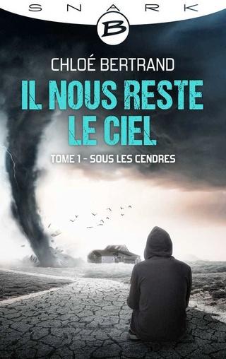 IL NOUS RESTE LE CIEL (Tome 1) SOUS LES CENDRES de Chloé Bertrand 1610-c11