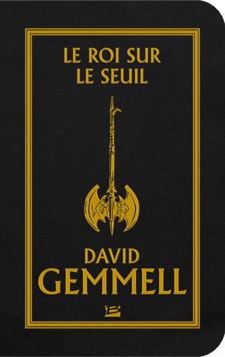 CYCLE DRENAÏ (Tome 02) LE ROI SUR LE SEUIL de David Gemmell 1610-s10