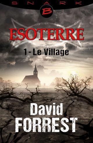 ESOTERRE (Saison 1 # 1) LE VILLAGE de David Forrest Esoter10