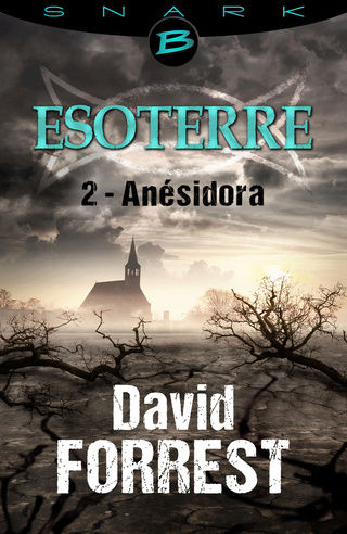 ESOTERRE (Saison 1 # 2) ANÉSIDORA de David Forrest Esoter11